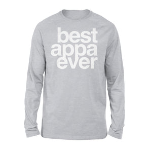 Best Appa Ever Long Sleeve T-Shirt