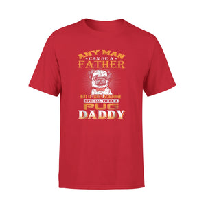 Any Man Can Be A Father Pug Funny Dog Daddy T-Shirt