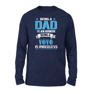 Being Dad Is Honor Being Vovo Is Priceless Long Sleeve T-Shirt