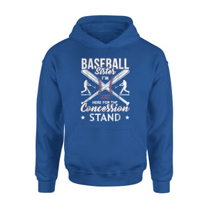 Baseball Sister I'm Just Here Concession Stand Hoodie