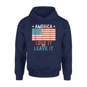 America Love It Or Leave It Patriotic American Flag Premium Hoodie