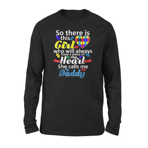 Autism Daddy Autistic Girl Has My Heart Gift Long Sleeve T-Shirt