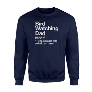 Bird Watching Dad Definition Sweatshirt