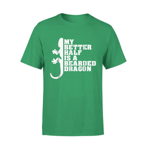 My Better Half Is A Bearded Dragon T-Shirt