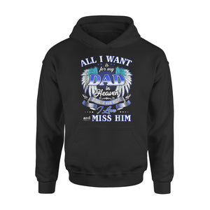 All I Want Is For My Dad In Heaven 01 Hoodie