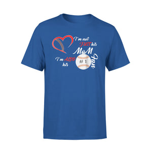 I Am Not Just His Mom I Am Also His Paw Baseball T-Shirt