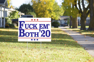 Fuck Em Both 20 Yard Sign #Election2020