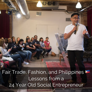Fair Trade, Fashion, and Philippines: Lessons from a 24 Year Old Social Entreprenuer