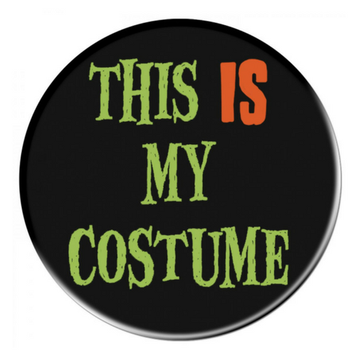 Oversized 'This IS My Costume' Badge