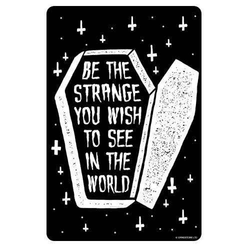 'Be The Strange You Wish To See In The World' Mini Tin Sign