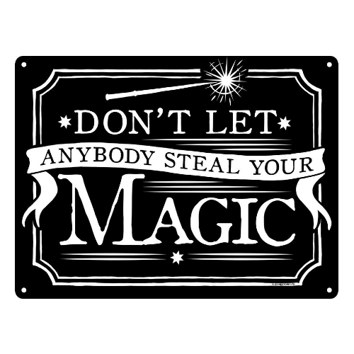 'Don't Let Anybody Steal Your Magic' Small Tin Sign