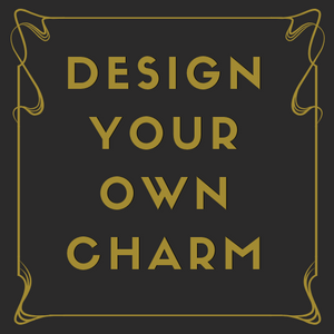 Design Your Own Charm