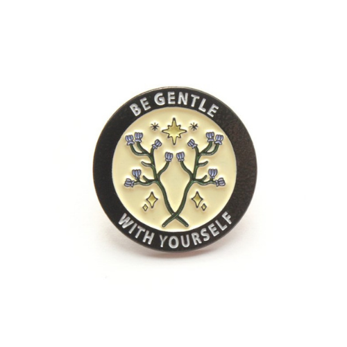 Be Gentle With Yourself Enamel Pin