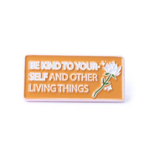 Be Kind To Yourself Enamel Pin