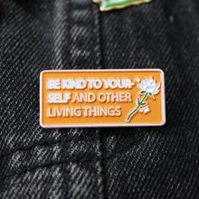 Load image into Gallery viewer, Be Kind To Yourself Enamel Pin