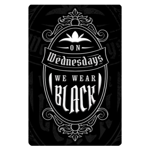 'On Wednesdays We Wear Black' Mini Tin Sign