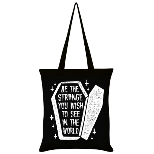 'Be The Strange You Wish To See In The World' Tote Bag