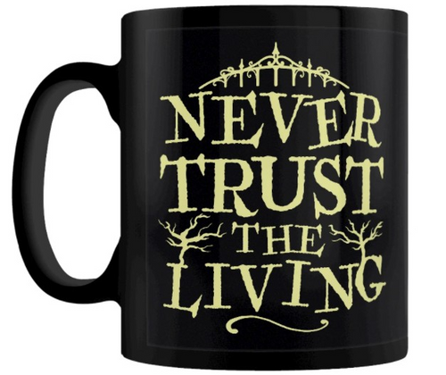 'Never Trust The Living' Mug