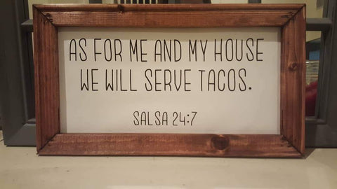 """As for me and my house, we will serve tacos"" sign"