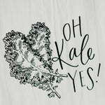 Oh Kale Yes Flour Sack Towel