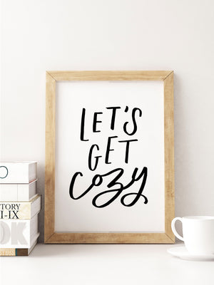 Let's Get Cozy Art Print