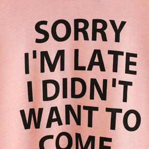 Sorry I'm Late I Didn't Want to Come Hoodie Sweater eotita-apparel-eotita