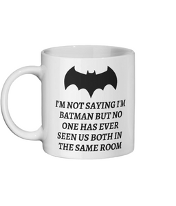 [personalised_mug]I'm Not Saying I'm Batman Custom Mug - status mugs