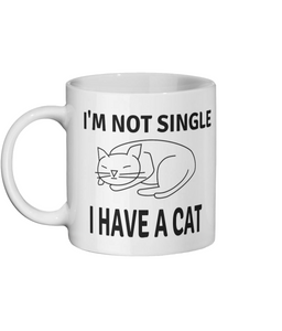 I'm Not Single I Have A Cat Custom Mug - Status Mugs