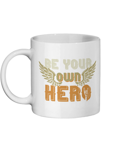 Be Your Own Hero Custom Coffee Mug - Status Mugs