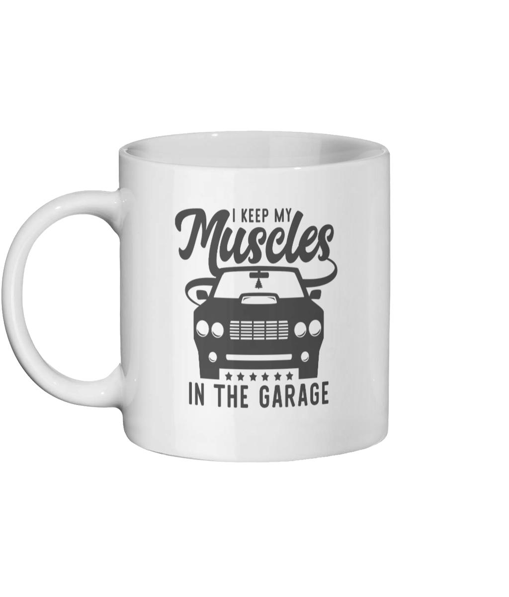 I Keep My Muscles In The Garage-Personalised Mug - Status Mugs