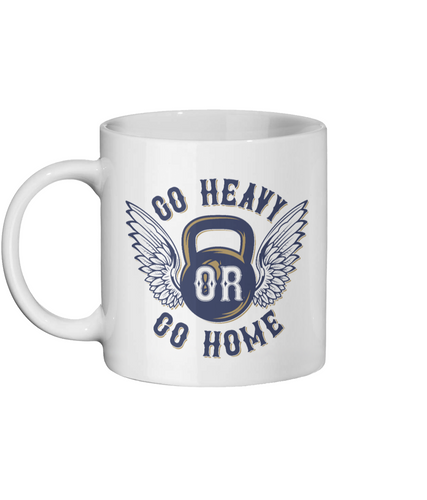 Go Heavy Or Go Home Gym-Personalised Mug - Status Mugs