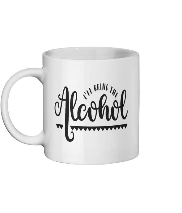 [personalised_mug]I'll Bring The Alcohol Custom Mug - status mugs