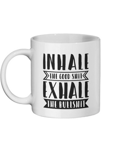 [personalised_mug]Inhale The Good Shit Exhale The Bad Shit Custom Mug - status mugs