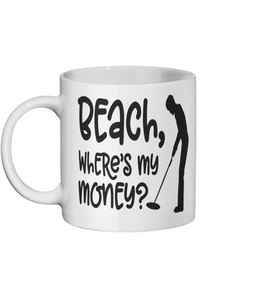 [personalised_mug]Beach Where's My Money Metal Detecting Mug - status mugs
