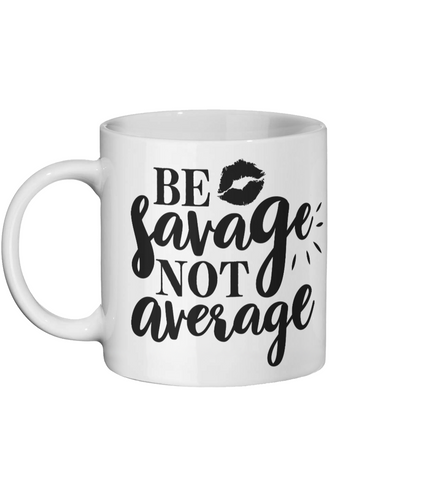 [personalised_mug]Be Savage Not Average Personalised Mug - status mugs