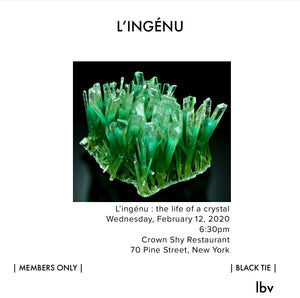 L'INGENU: the life of a crystal