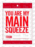 You Are My Main Squeeze Valentine Cards (instant download)