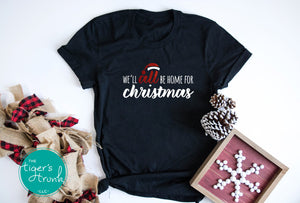 We'll All Be Home for Christmas tee