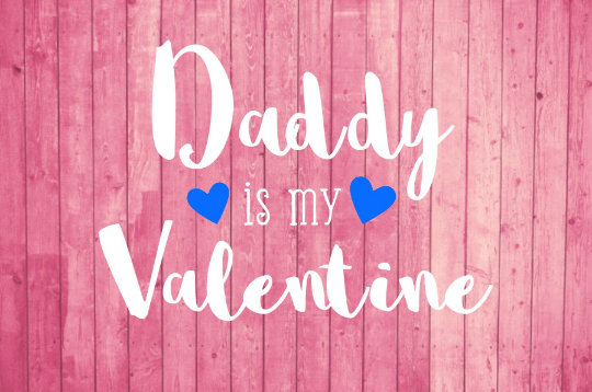 Daddy is My Valentine cut file package (SVG, DXF, JPG, GSP, PDF, PNG)