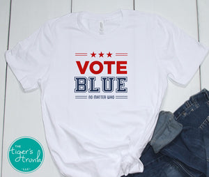 Vote Blue No Matter Who tee