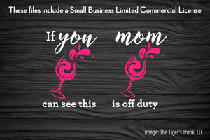 If You Can See This Mom is Off Duty cutting file package (SVG, DXF, JPG, GSP, PDF, PNG)