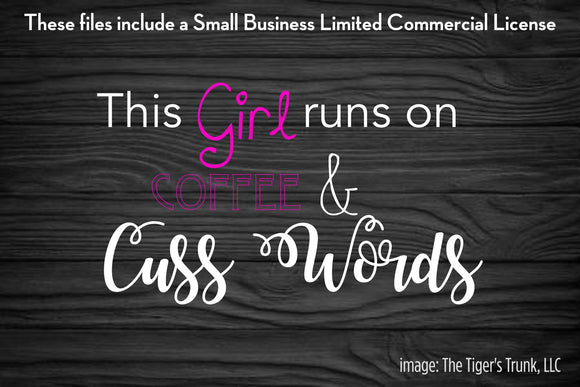 This Girl Runs on Coffee & Cuss Words cutting file package (SVG, DXF, JPG, GSP, PDF, PNG)