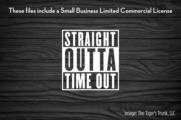 Straight Outta Timeout cutting file package (SVG, DXF, JPG, GSP, PDF, PNG)