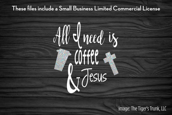 All I Need is Coffee and Jesus cutting file package (SVG, DXF, JPG, GSP, PDF, PNG)
