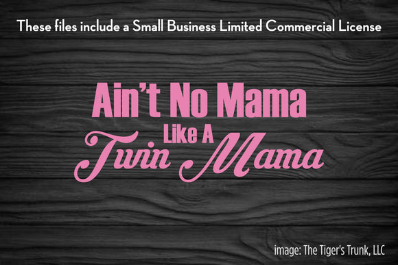 Ain't No Mama Like a Twin Mama cutting file package (SVG, DXF, JPG, GSP, PDF, PNG)