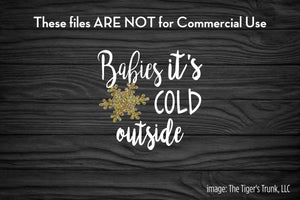 Babies It's Cold Outside cutting file package (SVG, DXF, JPG, GSP, PDF, PNG)