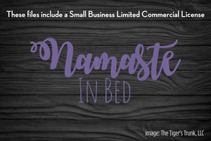 Namaste in Bed cutting file package (SVG, DXF, JPG, GSP, PDF, PNG)