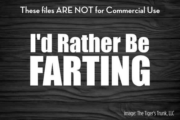 I'd Rather Be Farting cutting file package (SVG, DXF, JPG, GSP, PDF, PNG)