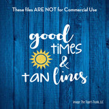 Good Times and Tan Lines cutting file package (SVG, DXF, JPG, GSP, PDF, PNG)