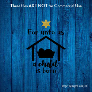 For Unto Us a Child is Born cutting file package (SVG, DXF, JPG, GSP, PDF, PNG)